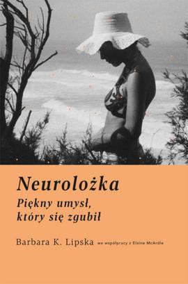 Neurolożka. Piękny umysł, który się zgubił