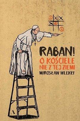 Raban! O kościele nie z tej ziemi