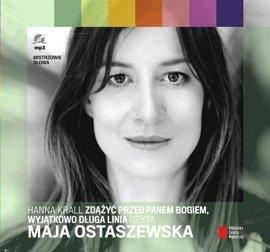 """""""Zdążyć przed Panem Bogiem"""" i """"Wyjątkowo długa linia"""" Hanna Krall czyta Maja Ostaszewska"""